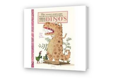 Cover afbeelding van Het ongelooflijke maar waargebeurde verhaal over dino's
